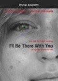 Фильм I'll Be There with You : актеры, трейлер и описание.